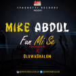 Mike Abdul - Fun Mi Se