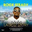 Rock Steady - Lagos Story
