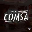 Del B &Harrysong - Comsa