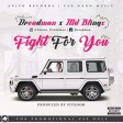 Dreadman Ft Md Blingx - Fight For You