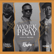 Kay Jay – Work & Pray ft Shaydee & Black Jerzee