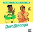Konga – Doro Si Konga ft Small Doctor