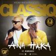 ClassiQ – Ana Haka ft Reminisce