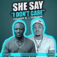 Chuddy K - She Say 'I Don't Care' ft Jumabee