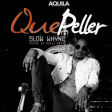 Que Peller – Slow Whyne
