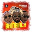 Danagog – Bambiala ft Davido & Mayorkun [AuDio]