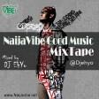 NAIJAVIBE GOOD MUSIC MIX VOL 1