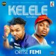 Oritse Femi – Kelele ft Olamide