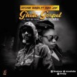 Stone Baba FT.Gee Jay – If No Be God (Ghetto Gospel Remix)