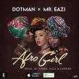 Dotman – Afro Girl ft Mr. Eazi